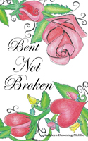 Bent Not Broken